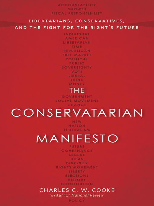 Title details for The Conservatarian Manifesto by Charles C.W. Cooke - Available