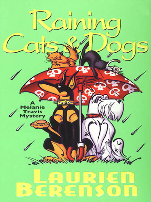 Title details for Raining Cats & Dogs by Laurien Berenson - Wait list