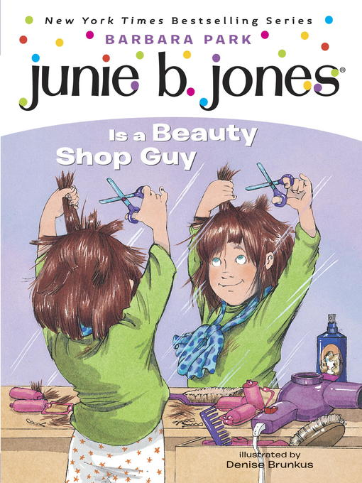 Title details for Junie B. Jones Is a Beauty Shop Guy by Barbara Park - Available