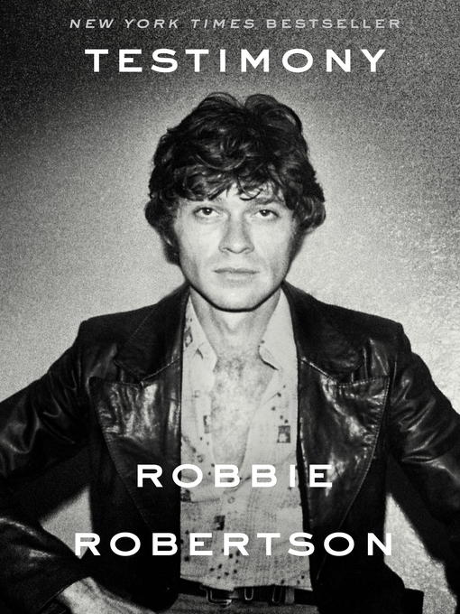 Title details for Testimony by Robbie Robertson - Wait list