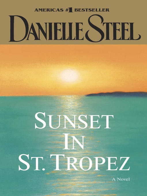 Title details for Sunset in St. Tropez by Danielle Steel - Available