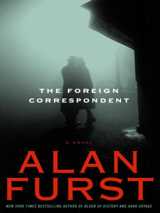 Title details for The Foreign Correspondent by Alan Furst - Available