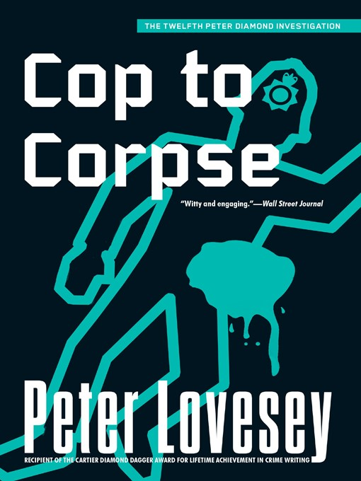 Title details for Cop to Corpse by Peter Lovesey - Wait list