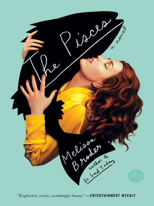 Title details for The Pisces by Melissa Broder - Available