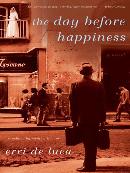 Title details for The Day Before Happiness by Erri De Luca - Available