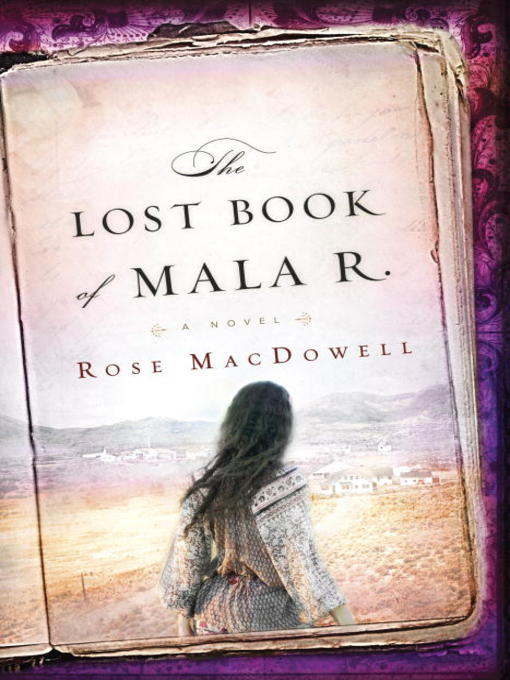 Title details for The Lost Book of Mala R. by Rose MacDowell - Available