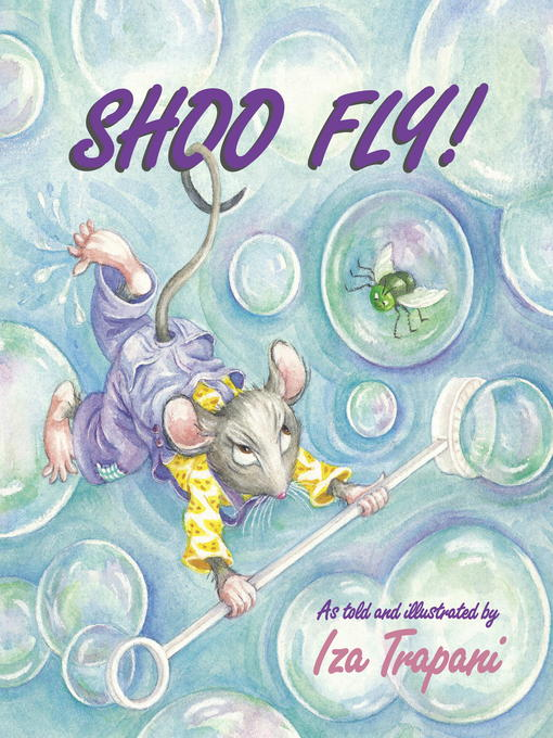 Title details for Shoo Fly! by Iza Trapani - Available