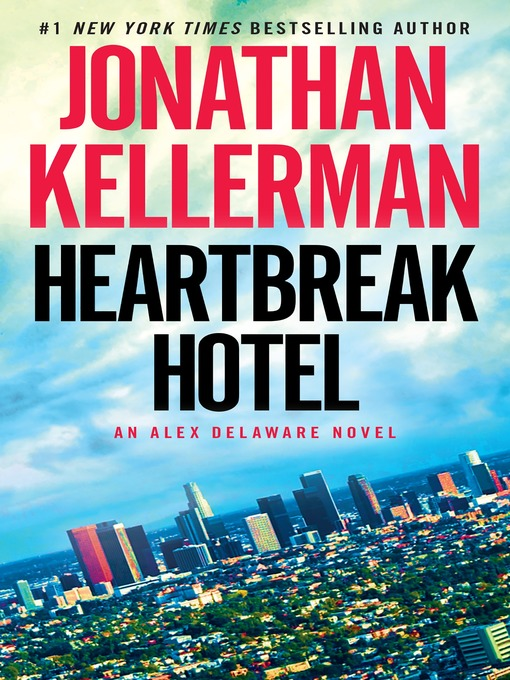 Title details for Heartbreak Hotel by Jonathan Kellerman - Wait list
