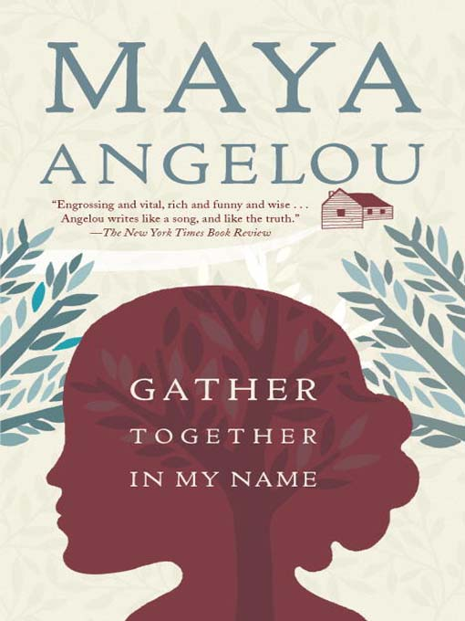Title details for Gather Together in My Name by Maya Angelou - Available