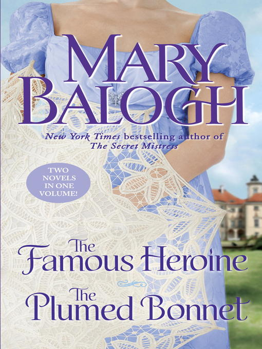 Title details for The Famous Heroine/The Plumed Bonnet by Mary Balogh - Available