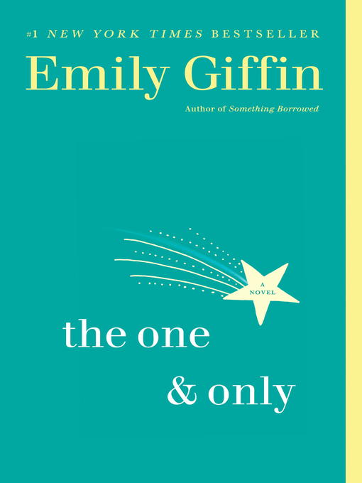 Title details for The One & Only by Emily Giffin - Available