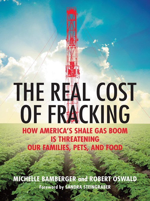 Title details for The Real Cost of Fracking by Michelle Bamberger - Wait list