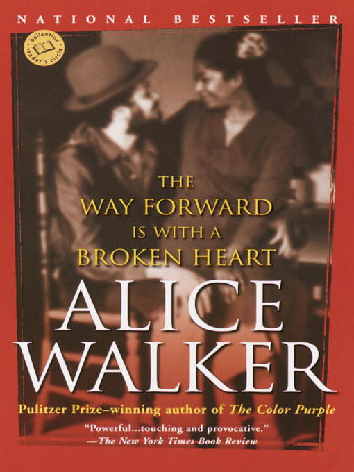 Title details for The Way Forward Is with a Broken Heart by Alice Walker - Available