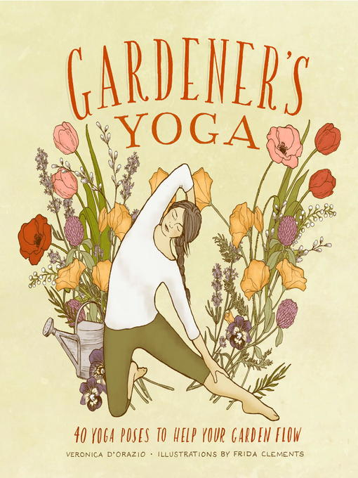 Title details for Gardener's Yoga by Veronica D'Orazio - Available