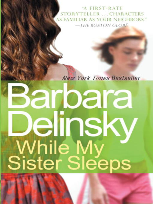 Title details for While My Sister Sleeps by Barbara Delinsky - Wait list