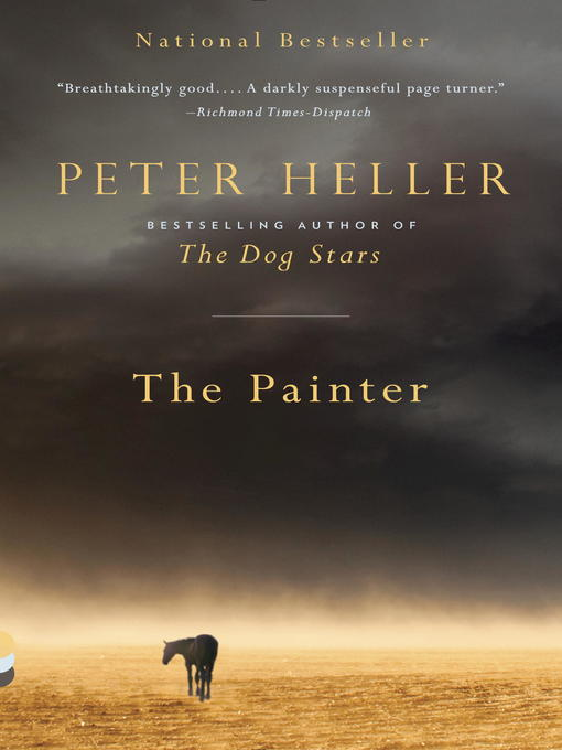 Title details for The Painter by Peter Heller - Available