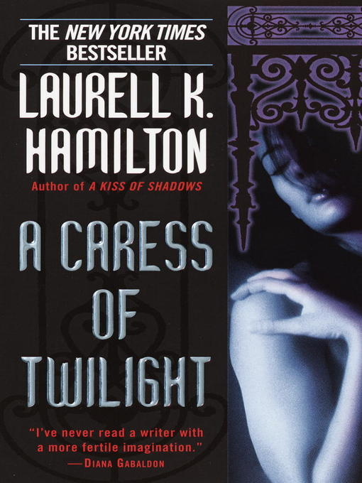 Title details for A Caress of Twilight by Laurell K. Hamilton - Available