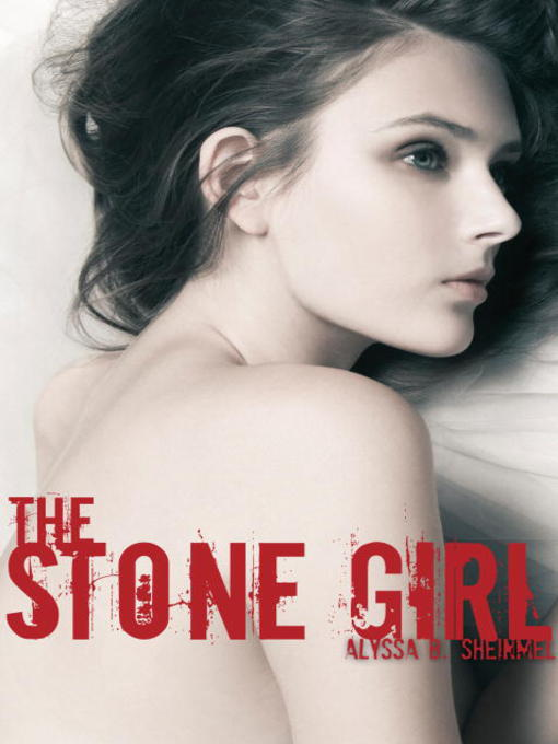 Title details for The Stone Girl by Alyssa Sheinmel - Available
