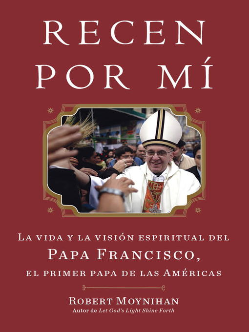 Title details for Recen Por Mi by Robert Moynihan - Available