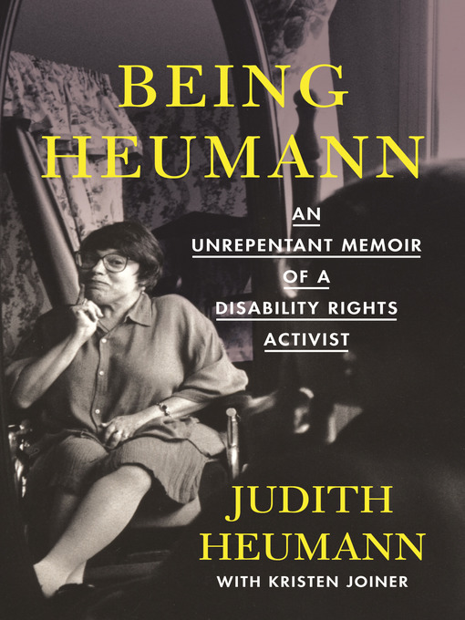 Title details for Being Heumann by Judith Heumann - Available