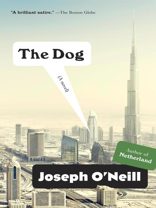 Title details for The Dog by Joseph O'Neill - Available