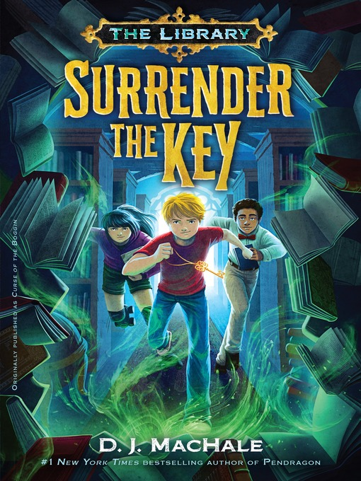Title details for Surrender the Key (aka Curse of the Boggin) by D. J. MacHale - Wait list