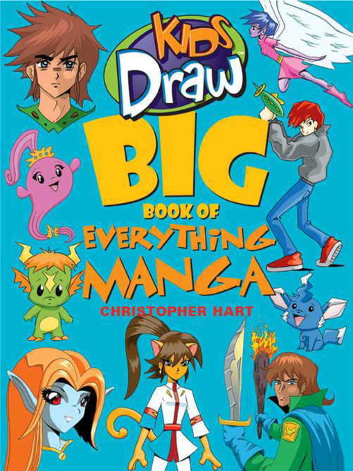 Title details for Kids Draw Big Book of Everything Manga by Christopher Hart - Available