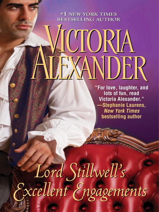 Title details for Lord Stillwell's Excellent Engagements by Victoria Alexander - Available