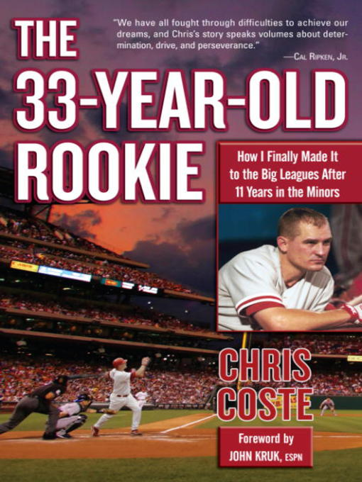 Title details for The 33-Year-Old Rookie by Chris Coste - Available