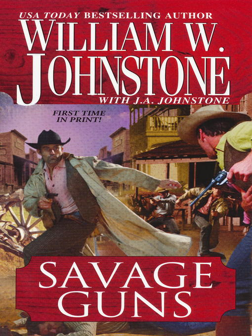 Title details for Savage Guns by William W. Johnstone - Wait list