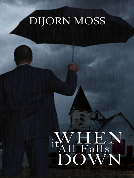 Title details for When It All Falls Down by Dijorn Moss - Wait list