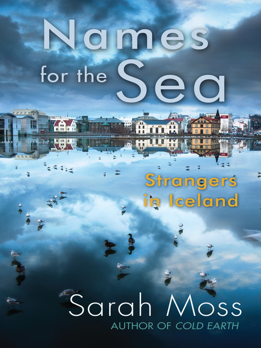 Title details for Names for the Sea by Sarah Moss - Wait list