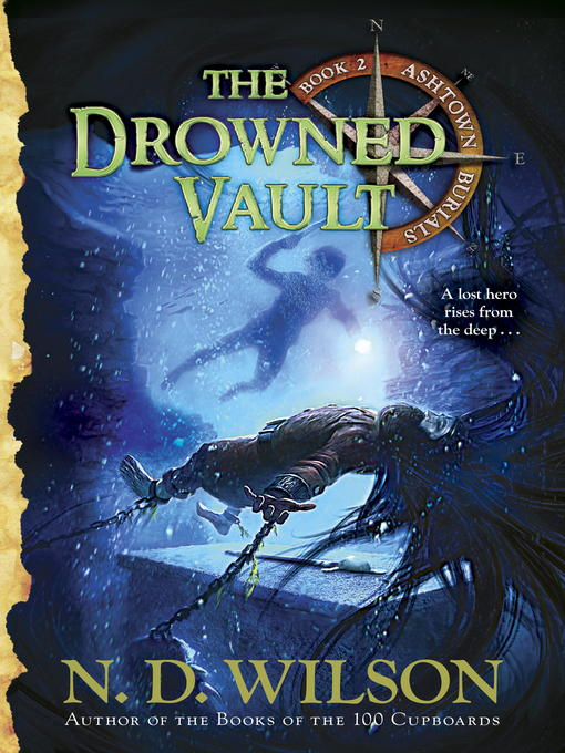 Title details for The Drowned Vault by N. D. Wilson - Available