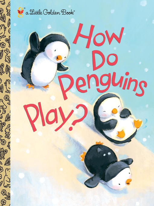 Title details for How Do Penguins Play? by Diane Muldrow - Wait list