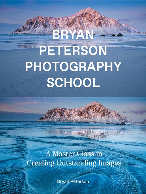 Title details for Bryan Peterson Photography School by Bryan Peterson - Wait list