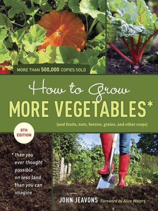 Title details for How to Grow More Vegetables by John Jeavons - Available