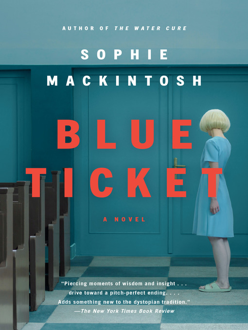 Title details for Blue Ticket by Sophie Mackintosh - Wait list