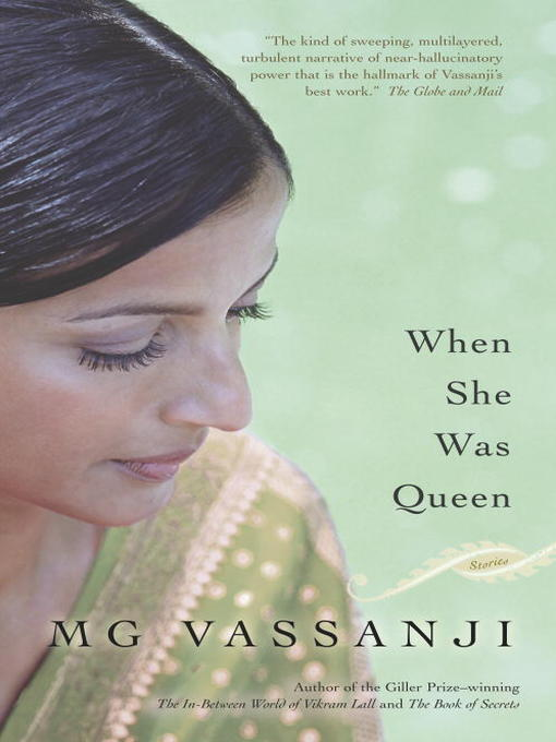 Title details for When She Was Queen by M.G. Vassanji - Available