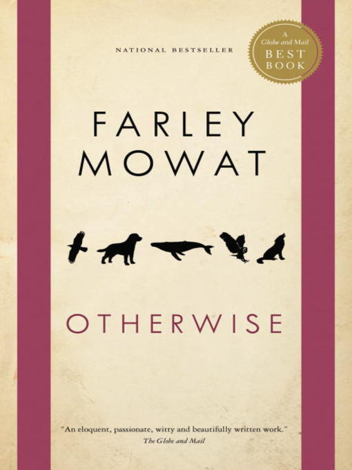 Title details for Otherwise by Farley Mowat - Available