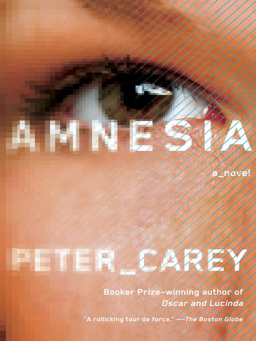 Title details for Amnesia by Peter Carey - Available