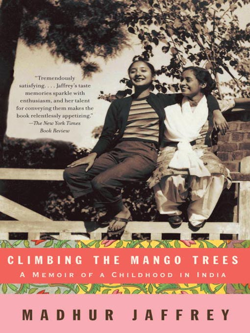 Title details for Climbing the Mango Trees by Madhur Jaffrey - Available