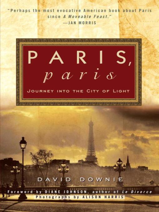 Title details for Paris, Paris by David Downie - Wait list