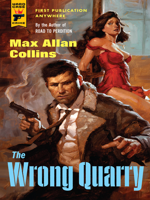 Title details for The Wrong Quarry by Max Allan Collins - Available