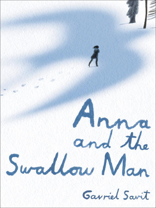 Title details for Anna and the Swallow Man by Gavriel Savit - Wait list