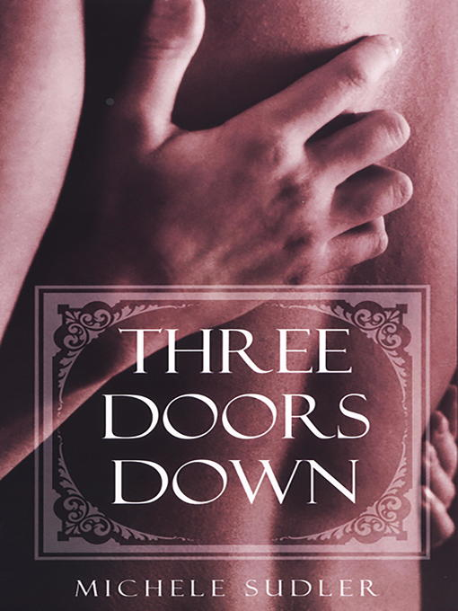 Title details for Three Doors Down by Michele Sudler - Available