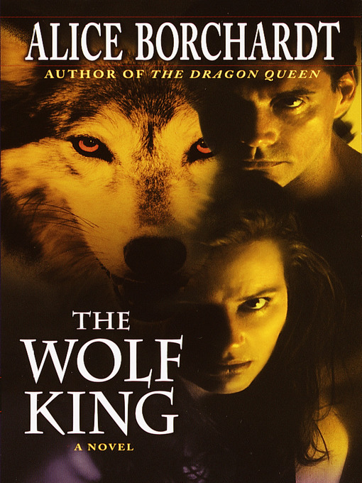 Title details for The Wolf King by Alice Borchardt - Wait list