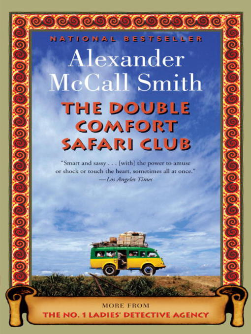 Title details for The Double Comfort Safari Club by Alexander McCall Smith - Available