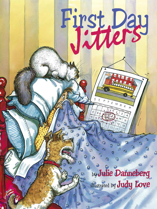 Title details for First Day Jitters by Julie Danneberg - Available
