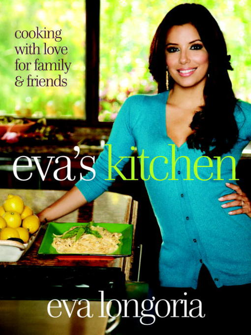 Title details for Eva's Kitchen by Eva Longoria - Wait list