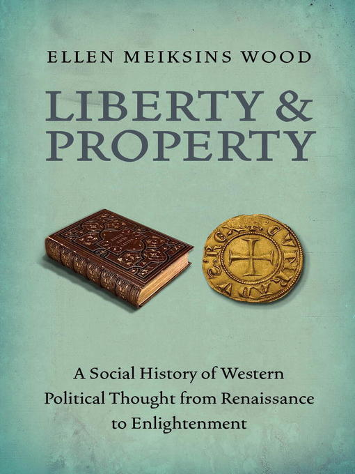 Title details for Liberty and Property by Ellen Meiksins Wood - Available